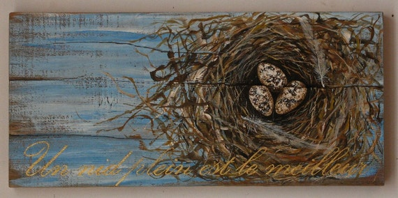 Egg and Nest Painting Acrylic on Reclaimed Rustic Wood Board Un Nid Plein est le Meilleur(A Full Nest Is Best)