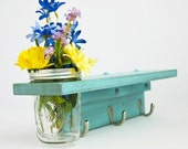 Country Wall Shelf with 3 Coat Hooks and Mason Jar Vase in shabby Turquoise Bay- Twigs Decor