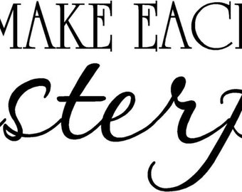 48x12 Make each day a masterpiece Vinyl Wall Lettering Words Quotes Decals Art Custom