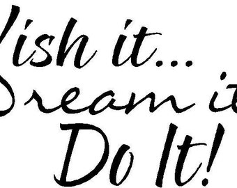 12x6 WIsh it Dream I Do ItVinyl Wall Lettering Art Decal