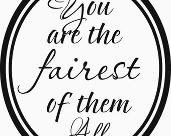 You are the Fairest of Them All Vinyl Decal Sticker