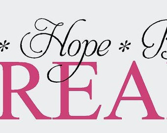 Love Hope Believe DREAM 40x12 Vinyl Decal Wall Art Lettering Decals