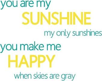 You Are My Sunshine you make me happy 28x22 Vinyl Wall Decal Nursery Bedroom Decor