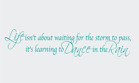 Life isn't about waiting for the Storm to pass 36x8 Vinyl Wall Decal Decor Wall Lettering Words Quotes Decals Art Custom