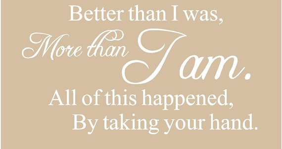 Better than I was, More than I am 40x22 Vinyl Decal Wall Art Lettering Decals
