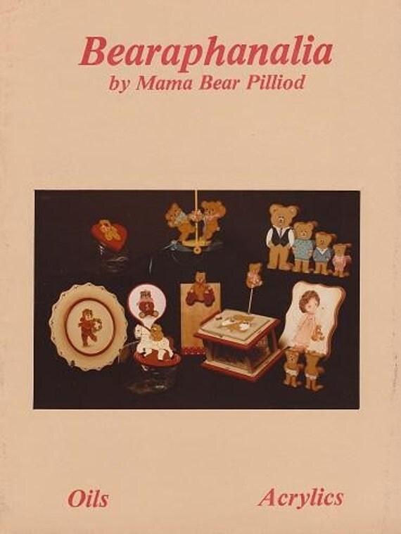 Bearaphanalia, by Mama Bear (Priscilla) Pilliod