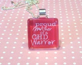Proud Mother of a Heart Warrior-  Pendant and Chain