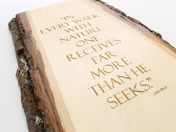 """Wall Quote Board - """"In every walk with nature..."""" Sustainable Harvest Wisconsin Wood . Timber Green Woods"""