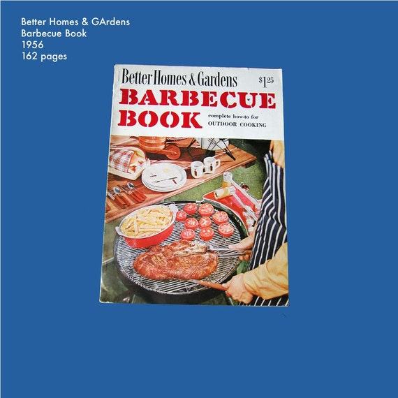 1960s Barbecue Book - Better Homes & Gardens Summer Grilling - Recipes - Great Pics of Meat Cooking - Hostess Gift Perfection