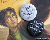 Harry Potter I broke my face - Pinback Button Badge