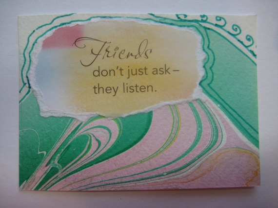 ACEO, Watercolor collage, Friends don't just ask - they listen, 256, recycled