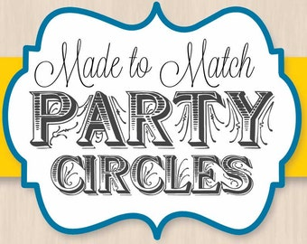 MADE TO MATCH Party Circles and Cupcake Toppers
