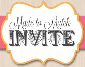 MADE TO MATCH Printable Invitations