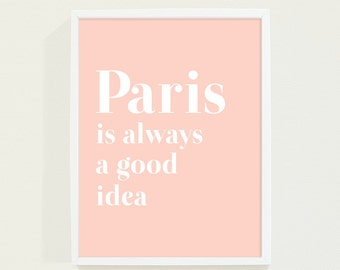 Peach Coral Pastel Typography Print Poster - Paris Poster Quote Wall Art - Paris is Always A Good Idea Wall Decor Typography Poster