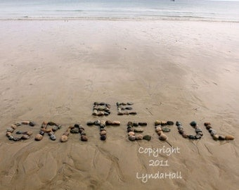 Beach Theme BE GRATEFUL Photo Print, thankful words, beach stones, inspirational word art, encouragement, positive message, motivational art