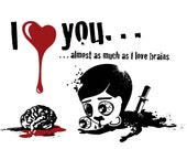 Zombie I Love You Almost As Much As I Love Brains Card