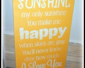 """You are my Sunshine 12x24"""""""