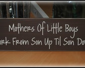 Mothers of Little Boys Work From Son up Til Son Down