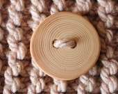 Big statement  button handcrafted out of reclaimed Fir-tree branch