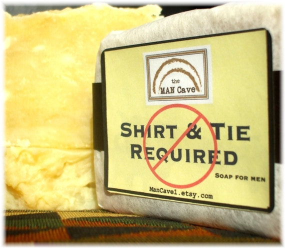 SOAP - SHIRT and TIE Not Required -  Handmade with Organic Oils and Shea Butter by Man Cave Soapworks