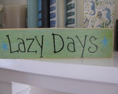 Lazy Days---Handpainted Sign