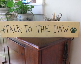 Talk To The Paw----handpainted sign