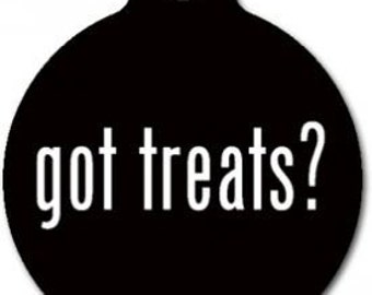 Got Treats Pet Tag - Custom, Metal, Fully Personlized - Higher Quality