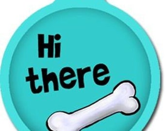 Hi There Dog ID Tag - Custom, Metal, Fully Personlized - Higher Quality