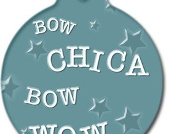 Bow Chica Bow Wow Dog Tag - Custom, Metal, Fully Personlized - Higher Quality