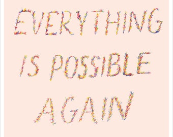 Everything is Possible Again