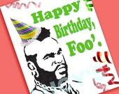 Mr. T Birthday Card (Happy Birthday, Foo') birthday cards -  funny birthday card - sarcastic - 1980s - 80s - retro - pity the fool