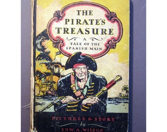 antique book -The PIRATE'S TREASURE - A Tale of the Spanish Man - circa 1926, 2nd edition - hardcover, illustrations