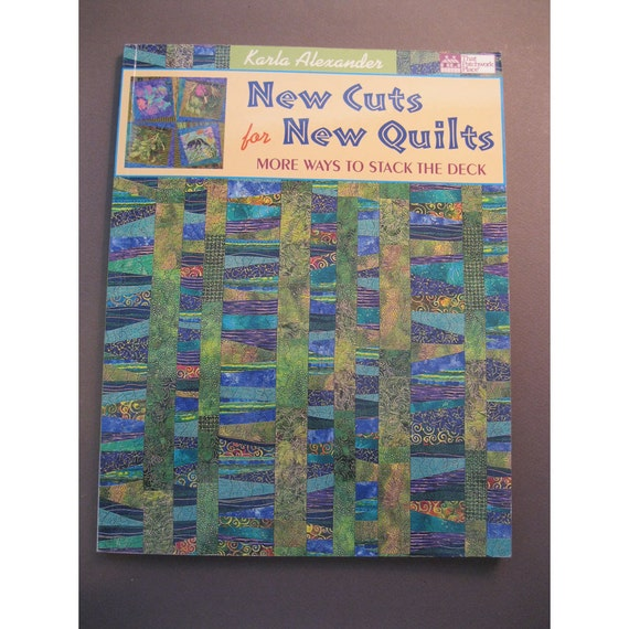 book - New Cuts for New Quilts by Karla Alexander - stack the deck - QUILTING - gently used, reference