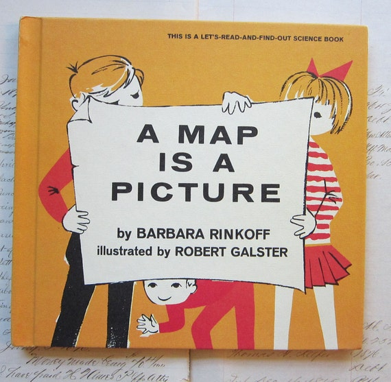 vintage childrens' book - A MAP is a Picture - circa 1965