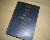 Dry Guillotine by Rene Belbenoit - Vintage Book