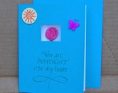 Flower Card: You Are Sunlight To My Heart Quote; Window Card, Mothers Day, Valentines Day, Love, Friendship, Pink Fabric Flower, Sunshine