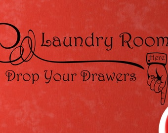 Vinyl Lettering Laundry room vinyl decal Laundry Drop your Drawers here vinyl sticker