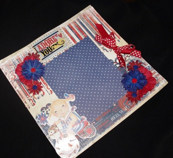 Sale I Adore You Red, White and Blue 12x12 Handmade layout