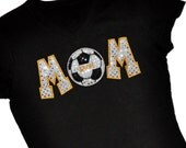 Custom SOCCER Mom Sequin Applique Shirt...Personalize with Team Name...Player Name or Jersey Number