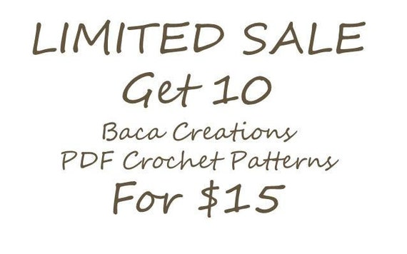Limited Sale - Get Any 10 PDF Crochet Patterns for 15 Dollars