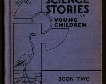 1935 SCIENCE STORIES for Young Children Book Two - Reilly Co - Dick and Jane rare 1st printing
