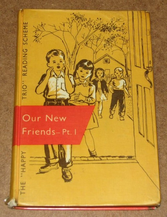 1956 Our New Friends Part I - Dick and Jane basic reader - rare HAPPY TRIO Reading Scheme - printed in UK