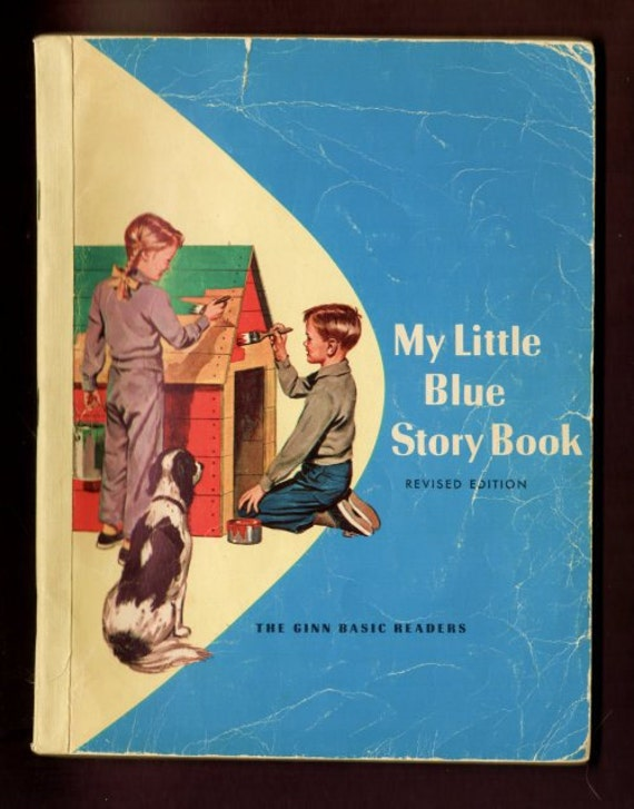 1957 My Little Blue Story Book - Tom Betty and Susan - 1st grade basic reader pre-primer