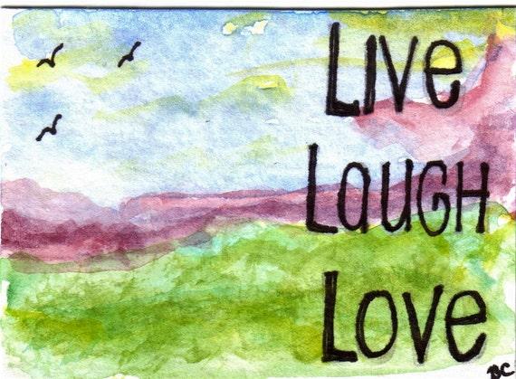 SALE ORIGINAL ACEO Watercolor Live Love Laugh