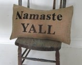 Namaste Yall  Rustic Yoga Love stamped eco friendly and recycled shabby burlap pillow slips from down south 13 inches by 20 rectangle