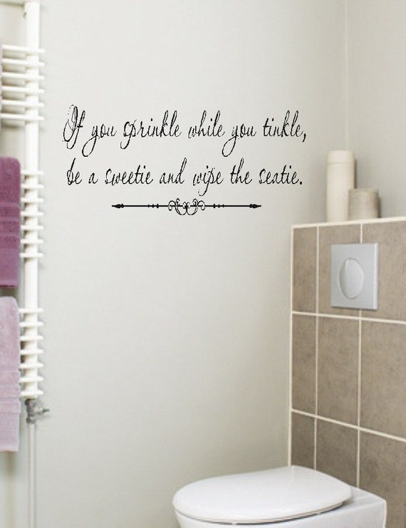 If you sprinkle Bathroom Quote Wall Decal Words Lettering Sticker Funny. If you sprinkle Bathroom Quote Wall Decal Words by landbgraphics