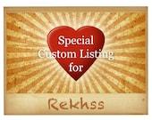 Custom Listing for Rekhss
