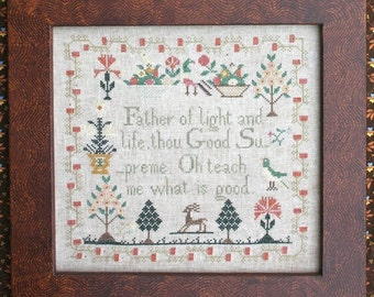 Oh Teach Me What is Good (A Faithfully Reproduced Antique Sampler Pattern)