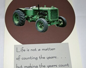 Life Is Not A Matter of Counting the Years, But Making the Years Count Tractor Birthday Card