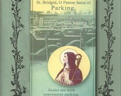 St. Bridgid   Patron Saint of Parking
